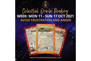 #381 Avoid Frustration and Anger ~ Celestial Oracle Monday 11th - Sunday 17th October 2021
