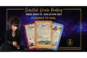 #356 A Chance to Heal ~ Celestial Oracle Monday 19th – Sunday 25th April 2021