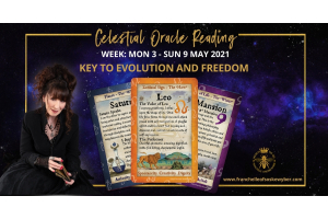 #358  Key to Evolution and Freedom ~ Celestial Oracle Monday 3rd – Sunday 9th  May 2021