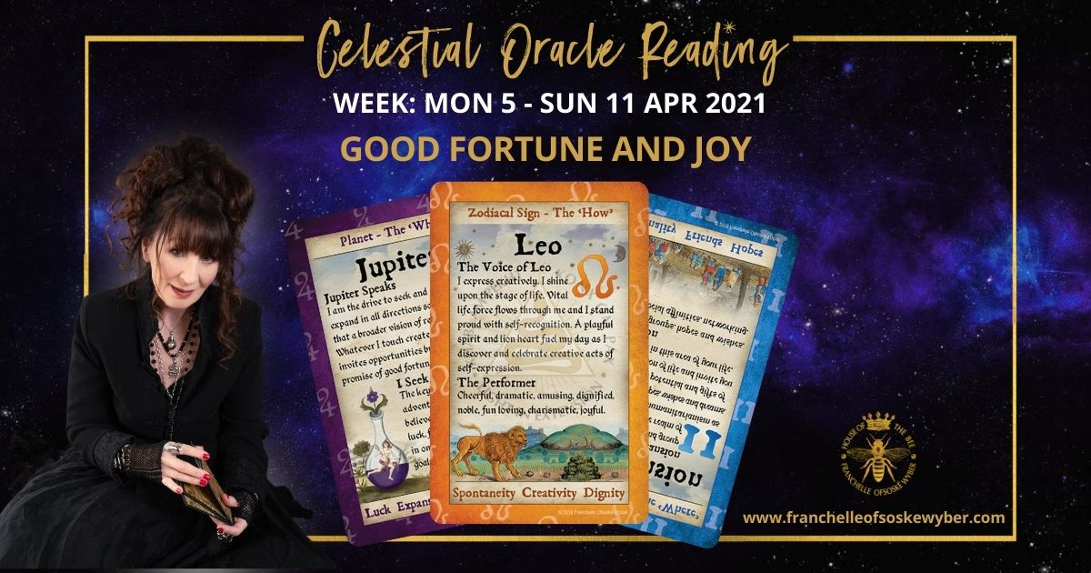 #354 Good Fortune and Joy ~ Celestial Oracle Monday 5th – Sunday 11th April 2021