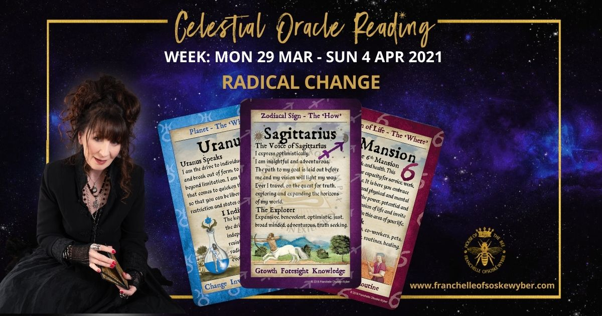 #353 Radical Change ~ Celestial Oracle Monday 29th March – Sunday 4th April 2021