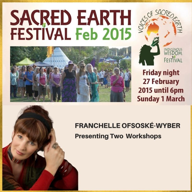 27 February – 1 March 2015 – Voices of Sacred Earth Eco-Festival, Auckland, New Zealand -