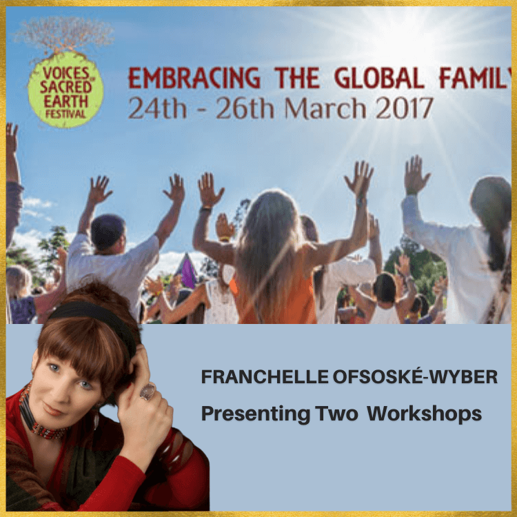 24-26 March 2017 – Voices Of Sacred Earth Festival, Franchelle Ofsoské-Wyber Presenting Two Workshops