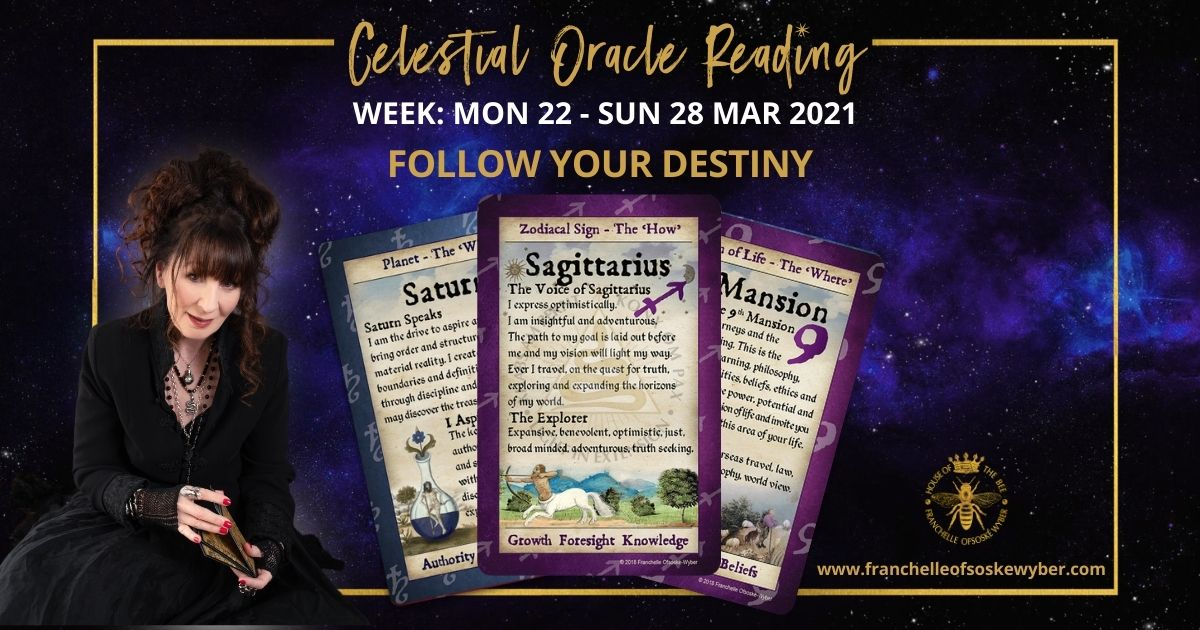 #352 Follow Your Destiny ~ Celestial Oracle Monday 22nd – Sunday 28th March 2021