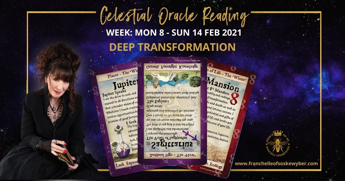 #346 Deep Transformation ~ Celestial Oracle Monday 8th – Sunday 14th February 2021