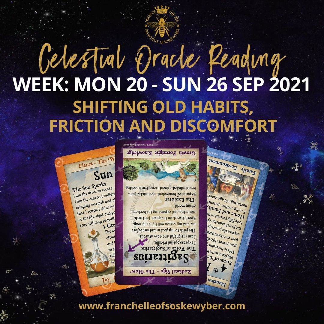 #378 Shifting Old Habits, Friction and Discomfort ~ Celestial Oracle Monday 20th - Sunday 26th September 2021