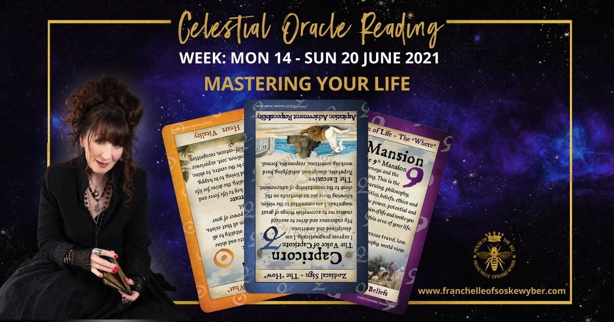 #364 Mastering Your Life  ~ Celestial Oracle Monday 14th – Sunday 20th June 2021
