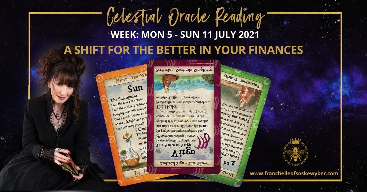 #367 A Shift for the Better in Your Finances ~ Celestial Oracle Monday 5th – Sunday 11th July 2021