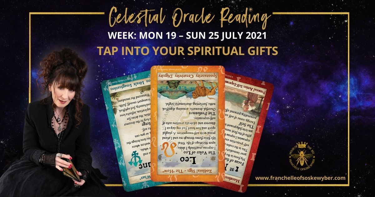 #369 Tap Into Your Spiritual Gifts  ~ Celestial Oracle Monday 19th – Sunday 25th July 2021
