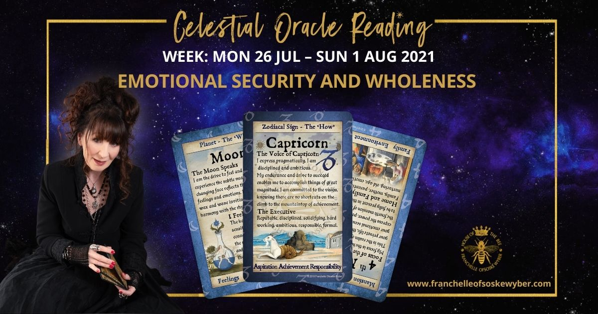 #370 Emotional Security and Wholeness ~ Celestial Oracle Monday 26th July – Sunday 1st August 2021